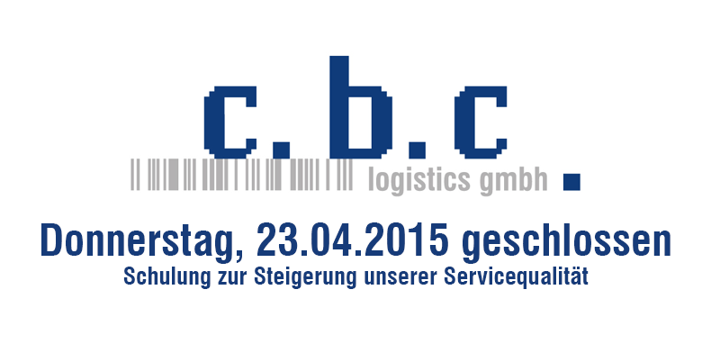 c.b.c. closed on Thursday, 23/04/2015 - Versandlogistiker